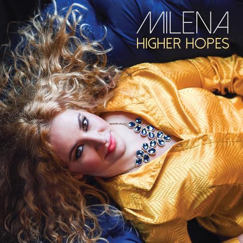 Rising soulful pop songstress Milena shares 'Higher Hopes ...